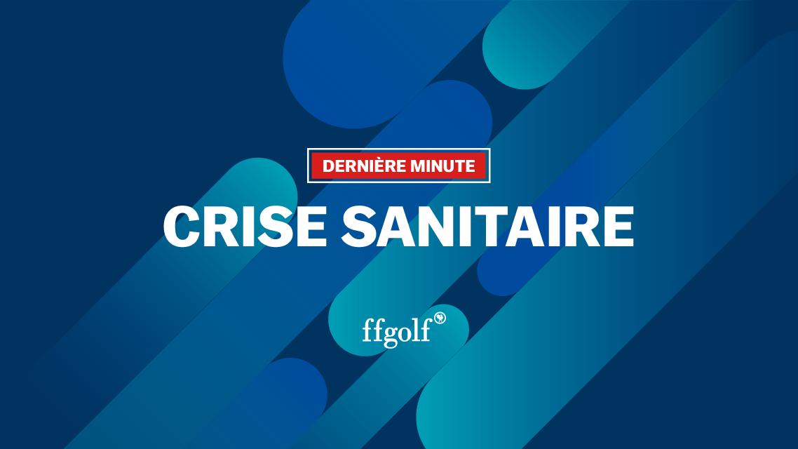 Crise sanitaire communique de la ffgolf suite aux declarations du president de la republique